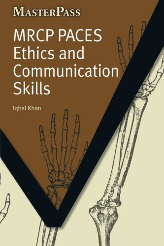 MRCP Paces Ethics and Communication Skills (MasterPass), by Iqbal Khan