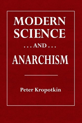 Modern Science and Anarchism