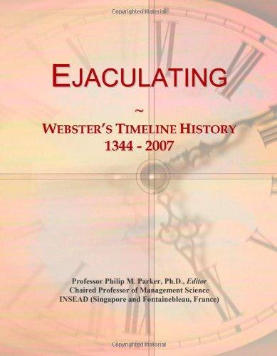 Ejaculating: Webster's Timeline History, 1344 - 2007