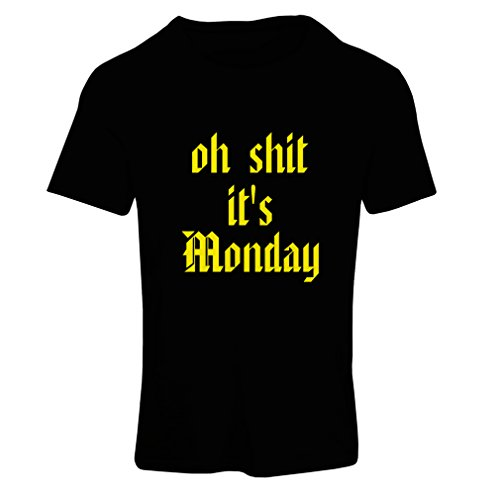 T shirts for women Oh Shit it's Monday I hate Mondays (X-Large Nero Giallo)