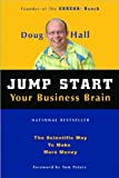img - for D.Hall'sJump Start Your Business Brain(Jump Start Your Business Brain: The Scientific Way To Make More Money (Paperback)(2005) book / textbook / text book