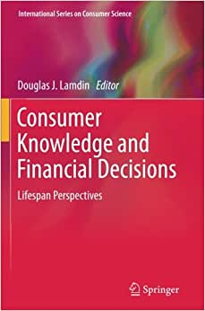 Consumer Knowledge And Financial Decisions: Lifespan Perspectives (International Series On Consumer Science)