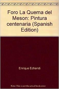 Foro La Quema del Meson: Pintura centenaria (Spanish