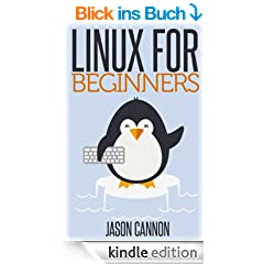 Linux for Beginners: An Introduction to the Linux Operating System and Command Line (English Edition)