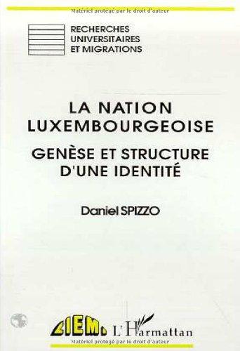 La nation luxembourgeoise: Genèse et structure d'une identité