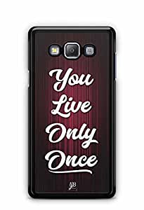 YuBingo You Live Only Once Designer Mobile Case Back Cover for Samsung Galaxy A7 2016