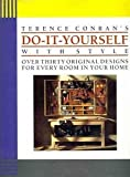 Terence Conran's do-it-yourself with style: [over thirty original designs for every room in your home] (0671688111) by Conran, Terence