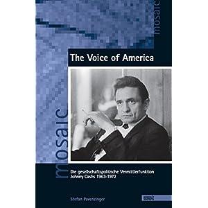 The Voice of America: Die gesellschaftspolitische Vermittlerfunktion Johnny Cashs 1963-1972 (Mosaic.