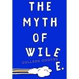 The Myth of Wile E.