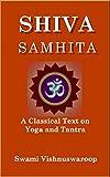 Shiva Samhita: A Classical Text on Yoga and Tantra (English Edition)