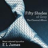 フィフティ・シェイズ・オブ・グレイ ザ・クラシカル・アルバム by E・L・ジェイムズ