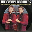 The Complete Cadence Recordings 1957-1960 by Everly Brothers (2001) Audio CD