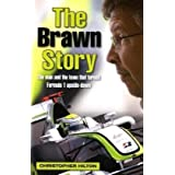 The Brawn Story: The Man and the Team That Turned Formula 1 Upside-downby Christopher Hilton