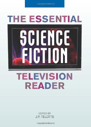 The Essential Science Fiction Television Reader...