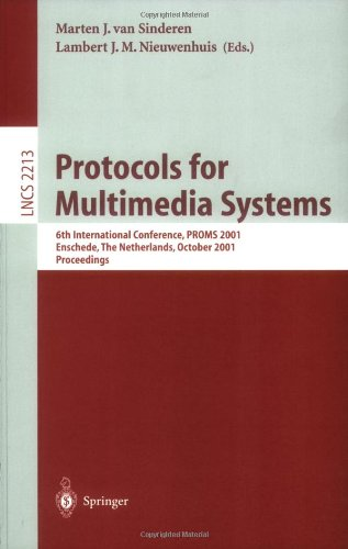 Protocols for Multimedia Systems: 6th International Conference, PROMS 2001, Enschede, The Netherlands, October 17-19, 2001 Proceedings