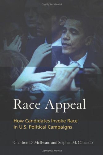 Race Appeal: How Candidates Invoke Race in U.S. Political...