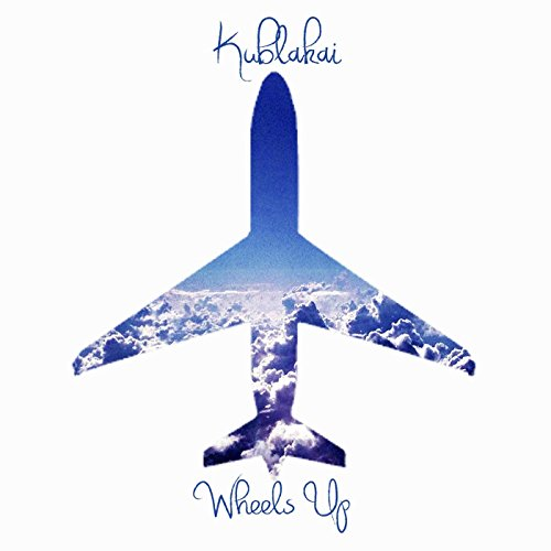 Kublakai-Wheels Up-2015-FTD Download