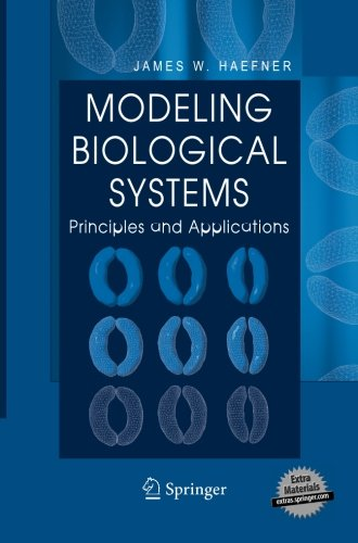 Modeling Biological Systems:: Principles and Applications, by James W. Haefner