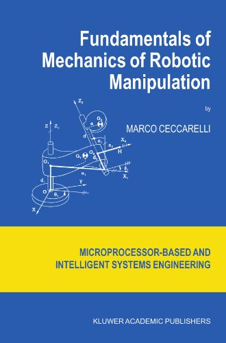 Fundamentals of Mechanics of Robotic Manipulation (Intelligent Systems, Control and Automation: Science and Engineering)