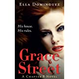Grace Street (Chapter 8, #1) ~ Ella Dominguez