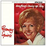 Everything's Coming Up Rosy / Rosemary Squires