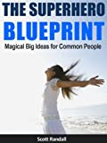 img - for The Superhero Blueprint - Magical Big Ideas for Common People (Power Grid Activation) book / textbook / text book