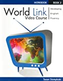img - for World Link Video Course Level 2: Developing English Fluency (Workbook) (Bk.2) book / textbook / text book