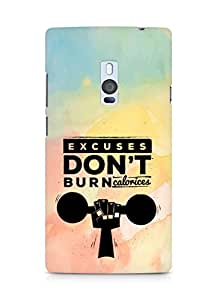 Amez Excuses don't burn Calories Back Cover For OnePlus Two