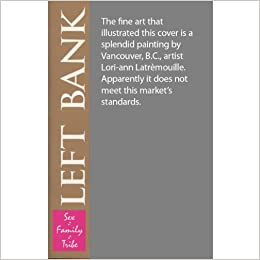 Left Bank #3 (Sex,Family,Tribe)