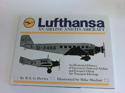 lufthansa-an-airline-and-its-aircraft-by-reg-davies-1991-01-30