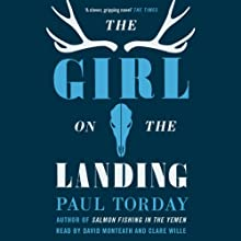The Girl on the Landing (       UNABRIDGED) by Paul Torday Narrated by David Monteath, Clare Wille