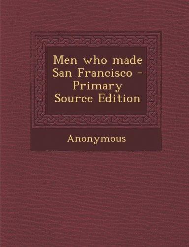Men who made San Francisco
