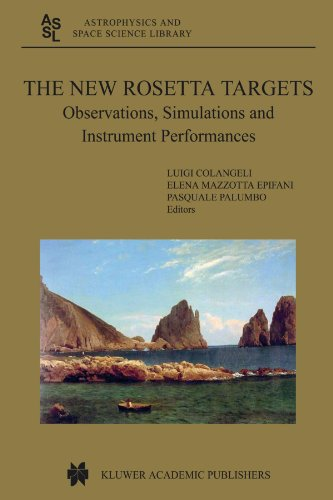 The New Rosetta Targets: Observations, Simulations and Instrument Performances (Astrophysics and Space Science Library)