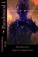 Paradoxical I: Angels & Apparitions (Volume 1)