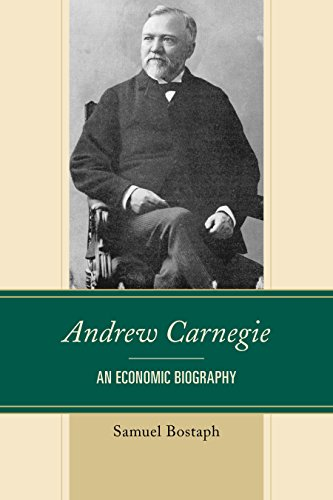 andrew-carnegie-an-economic-biography-capitalist-thought-studies-in-philosophy-politics-and-eco