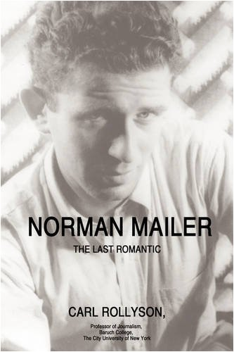 Norman Mailer: The Last Romantic