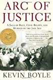 Image of Arc of Justice: A Saga of Race, Civil Rights, and Murder in the Jazz Age