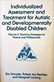 img - for Individualized Assessment and Treatment for Autistic and Developmentally Disabled Children by Margaret Lansing (1990-01-02) book / textbook / text book