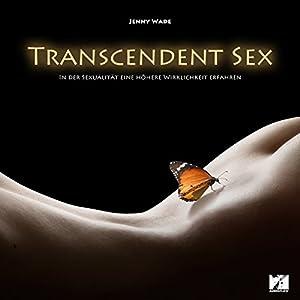 Transcendent Sex Hörbuch