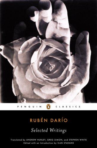 Greg Simon, Ilan Stavans, Ruben Dario, Stephen White  Andrew Hurley - Selected Writings (Dario, Ruben)