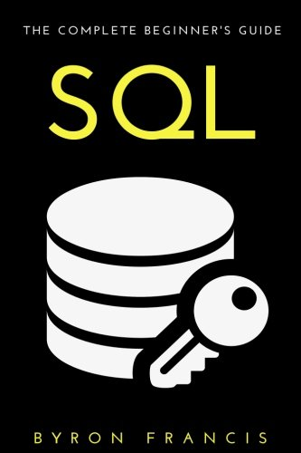 SQL : The Complete Beginner's Guide