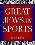 img - for Great Jews In Sports [Hardcover] [2005] Rev&Updtd Ed. Robert Slater book / textbook / text book