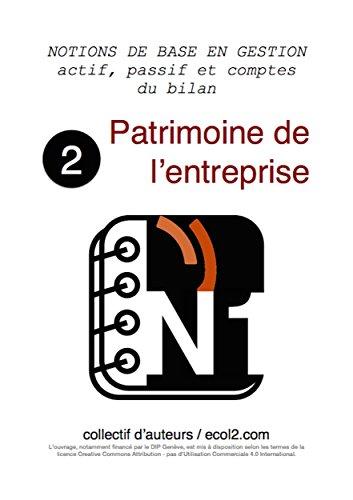 Couverture du livre Patrimoine de l'entreprise: actif, passif et comptes du bilan (NOTIONS DE BASE EN GESTION t. 2)