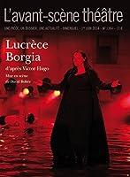L'Avant-scène théâtre, N° 1364, 1er juin 2014 : Lucrèce Borgia