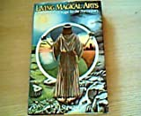Living Magical Arts: Imagination and Magic for the 21st Century (0713718838) by Stewart, R. J.