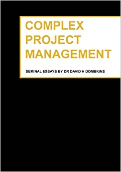 complex project management seminal essays The difference between complex and complicated projects  paul is a project management consultant and account manager with particular expertise in the analysis.