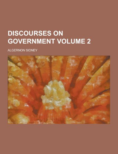 Discourses on Government Volume 2