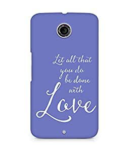 AMEZ let all that you do be done with love Back Cover For Motorola Nexus 6