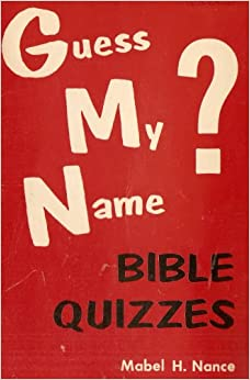Guess My Name Bible Quizzes: Mabel H. Nance: Amazon.com: Books