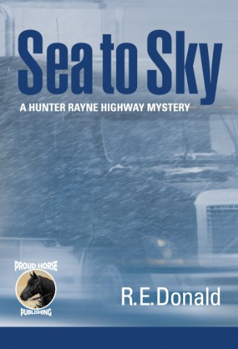 Sea to Sky (A Hunter Rayne Highway Mystery, Book 3)